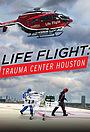 Серіал «Life Flight: Trauma Center Houston» (2015)