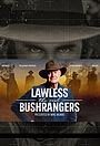 Серіал «Lawless: The Real Bushrangers» (2017)