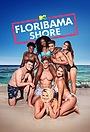 Серіал «MTV Floribama Shore» (2017 – ...)
