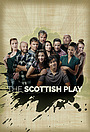 Сериал «The Scottish Play» (2017)