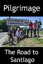 Сериал «The Pilgrimage: Road to Santiago» (2018 – ...)