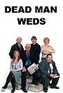 Сериал «Dead Man Weds» (2005)