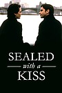 Фільм «Sealed with a Kiss» (1999)