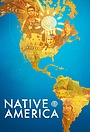 Серіал «Native America» (2018 – ...)