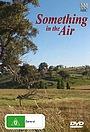 Серіал «Что-то в воздухе» (2000 – 2002)