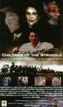 Фільм «Children of the Struggle» (1999)