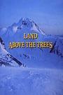 Фильм «Land Above the Trees» (1988)