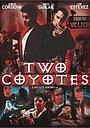 Фильм «Two Coyotes» (2001)
