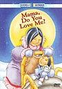Мультфильм «Mama, Do You Love Me?» (1999)