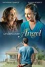 Фильм «Undercover Angel» (2017)