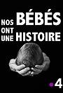 Фильм «Nos bébés ont une histoire» (2016)