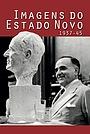 Фільм «Imagens do Estado Novo 1937-45» (2016)