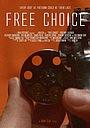 Фильм «Free Choice» (2017)