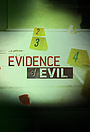 Сериал «Evidence of Evil» (2018 – ...)
