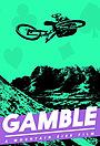Фільм «Gamble» (2018)