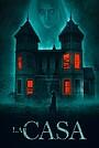 Фильм «La Casa» (2019)