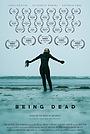 Фільм «Being Dead» (2020)