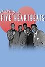 Фильм «Making the Five Heartbeats» (2018)
