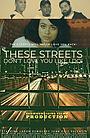 Сериал «These Streets Don't Love You Like I Do!» (2019)