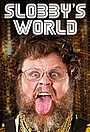 Сериал «Slobbys World» (2017 – ...)