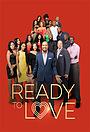 Серіал «Ready to Love» (2018 – ...)
