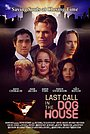 Фильм «Last Call in the Dog House» (2021)