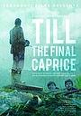 Фильм «Till The Final Caprice» (2020)