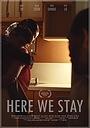 Фільм «Here We Stay» (2018)