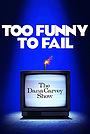Фильм «Too Funny to Fail: The Life & Death of The Dana Carvey Show» (2017)