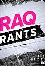 Серіал «Raq Rants» (2018 – ...)