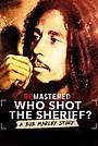 Фільм «Кто стрелял в шерифа? История Боба Марли» (2018)