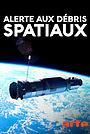Фильм «Alerte aux débris spatiaux» (2019)
