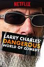 Сериал «Опасный мир юмора Ларри Чарльза» (2019)