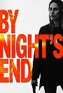 Фильм «By Night's End» (2020)