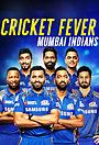 Сериал «Крикетная лихорадка: Мумбаи Индианс» (2019)
