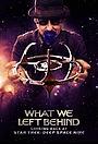 Фильм «Что осталось после нас: оглядываясь на «Звёздный путь: Дальний космос 9» (2018)» (2018)