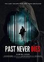 Фільм «Прошлое никогда не умирает» (2019)