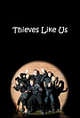 Серіал «Thieves Like Us» (2007)