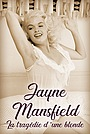 Фильм «Jayne Mansfield: La tragédie d'une blonde» (2013)