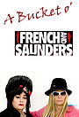 Серіал «A Bucket o' French & Saunders» (2007)