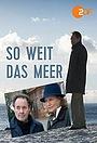 Фильм «So weit das Meer» (2019)