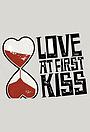 Серіал «Love at First Kiss» (2016)