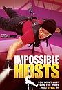 Серіал «Impossible Heists» (2005)
