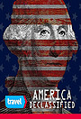 Серіал «America Declassified» (2013 – 2014)