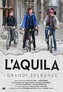 Серіал «L'Aquila - Grandi speranze» (2019 – ...)