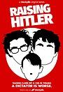 Серіал «Raising Hitler» (2017)