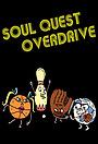 Сериал «Soul Quest Overdrive» (2011)