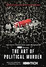 Фильм «Искусство политического убийства» (2020)