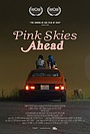 Фільм «Pink Skies Ahead» (2020)