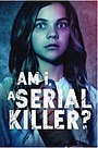 Фильм «Я серийный убийца?» (2019)